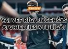 """Šovakar """"Sporta tarkšķī"""": Jaunups par """"VEF Rīga"""" un VTB līgu"""