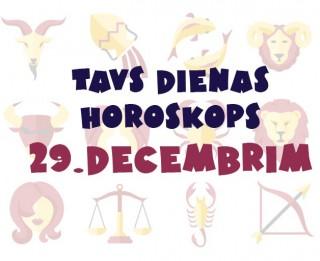 Tavs dienas horoskops 29. decembrim