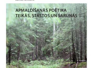 """Publicēts Sanitas Reinsones pētījums """"Apmaldīšanās poētika teikās, stāstos un sarunās"""""""