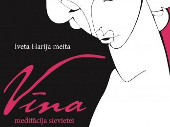 """""""Dienas Grāmata"""" jaunums - Ivetas Harija meitas grāmata """"Vīna meditācija sievietei. Patiess stāsts"""""""