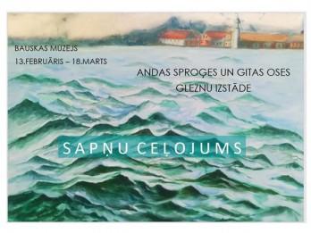 """Bauskas muzejā apskatāma gleznu izstāde """"Sapņu ceļojums"""""""