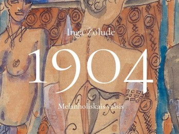 """Izdevniecības """"Dienas Grāmata"""" jaunums - Inga Žolude """"1904. Melanholiskais valsis"""""""