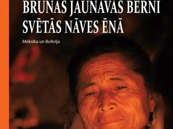 """""""Dienas Grāmata"""" jaunums - Lato Lapsa """"BRŪNĀS JAUNAVAS BĒRNI SVĒTĀS NĀVES ĒNĀ. Meksika un Bolīvija"""""""