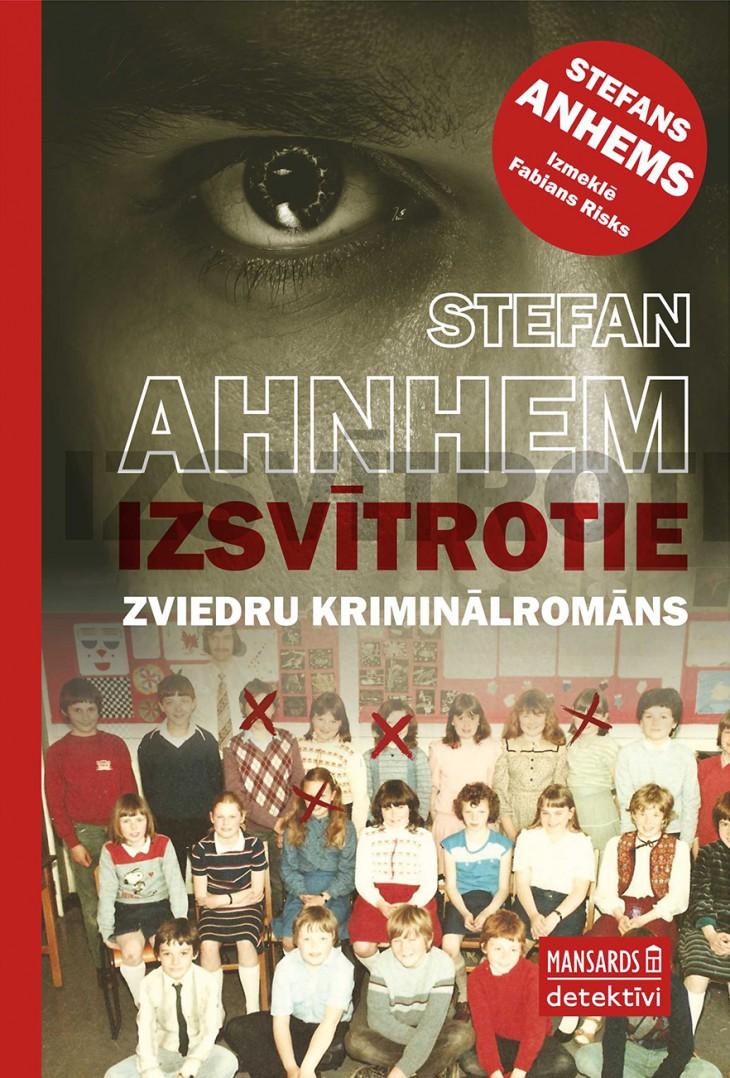 """""""Mansards"""" izdod zviedru autora Stefana Anhema kriminālromānu """"Izsvītrotie"""""""