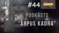 #44 <i>Ārpus Kadra:</i> Lomažs - MVP; sieviete - vīriešu izlases trenere?