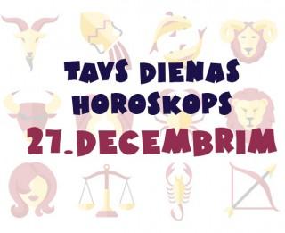 Tavs dienas horoskops 27. decembrim
