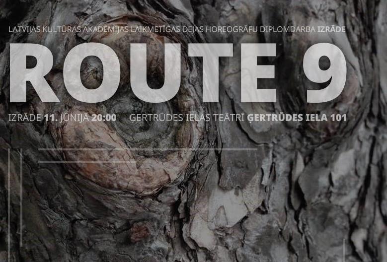 """Ģertrūdes ielas teātrī 11. jūnijā  jaunās horeogrāfes Alises Putniņas diplomizrāde """"Route 9"""""""