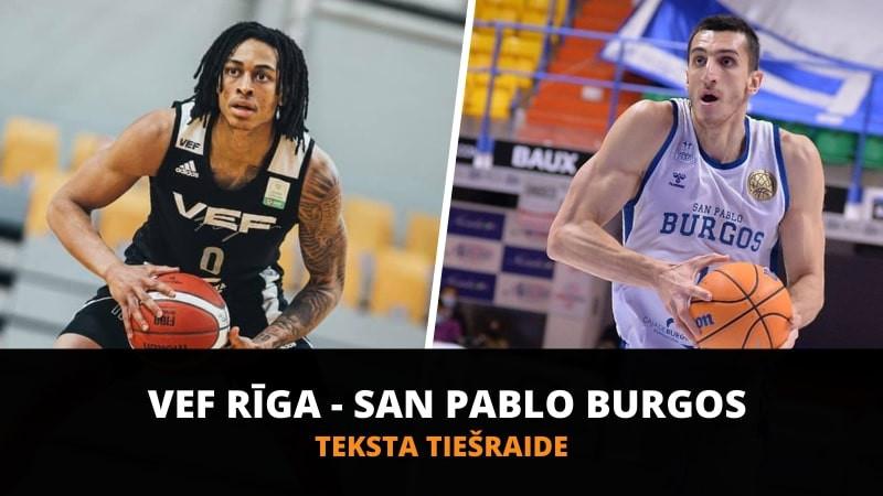 Teksta tiešraide: ''San Pablo Burgos'' - ''VEF Rīga'' (spēle galā)