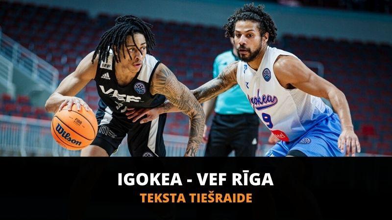 Teksta tiešraide: ''Igokea'' - ''VEF Rīga'' (spēle galā)