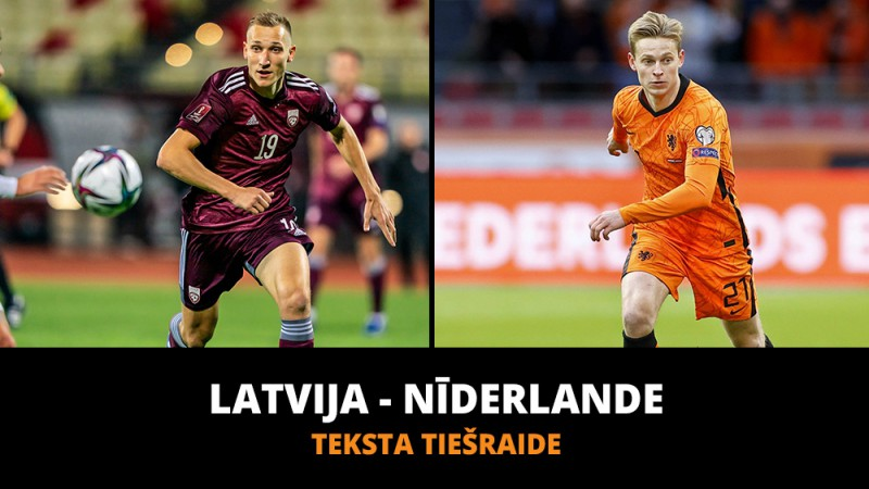 Teksta tiešraide: Latvija - Nīderlande 0:1 (Spēle beigusies)